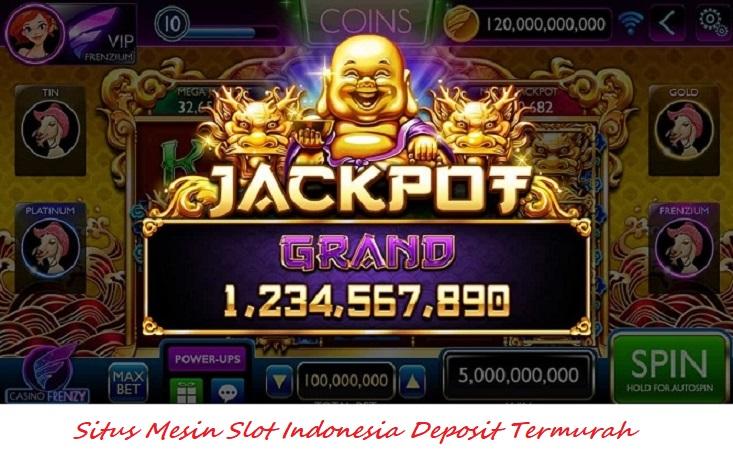 Situs Mesin Slot Indonesia Deposit Termurah