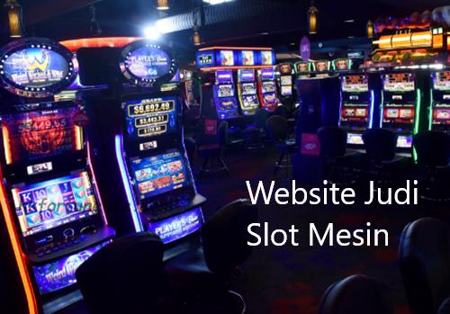 Website Judi Slot Online Indonesia Terkini Pakai Uang Asli