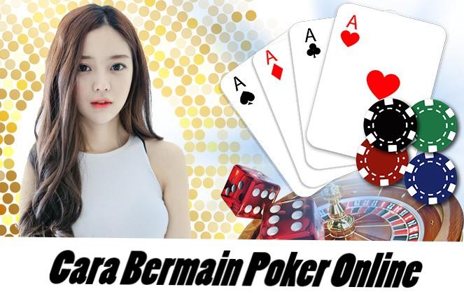 Cara Bermain Poker Online Yang Wajib Diketahui Pemula